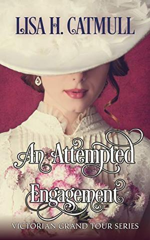 An Attempted Engagement by Lisa H. Catmull