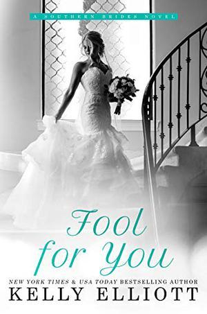 Fool for You by Kelly Elliott