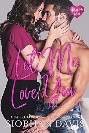 Let Me Love You by Siobhan Davis