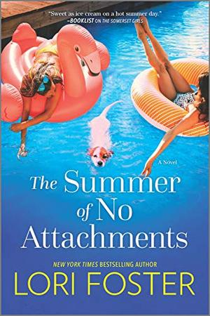 The Summer of No Attachments: A Novel by Lori Foster