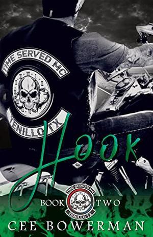Hook: Time Served MC, Book 2  (Tenillo Guardians TSMC) by Cee Bowerman