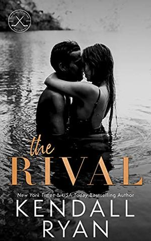 The Rival by Kendall Ryan