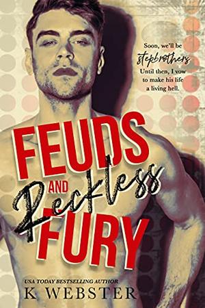 Feuds and Reckless Fury by K. Webster
