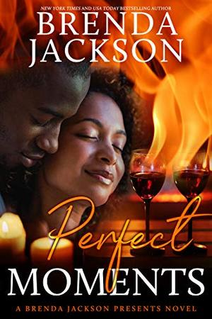 PERFECT MOMENTS  (Book 3 of the Perfect Series) by Brenda Jackson