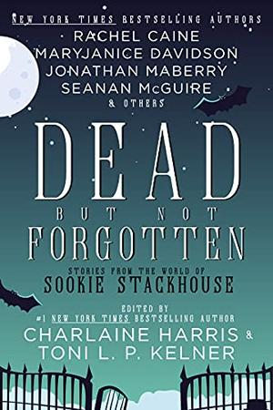 Dead But Not Forgotten: Stories from the World of Sookie Stackhouse by Charlaine Harris