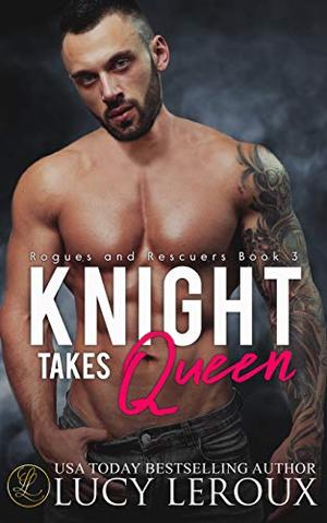 Knight Takes Queen by Lucy Leroux