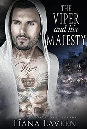The Viper and his Majesty by Tiana Laveen