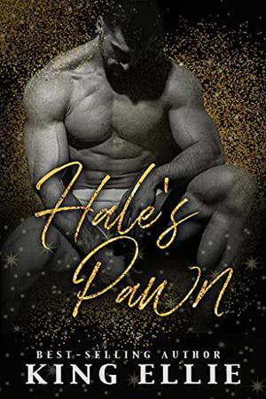 Hale's Pawn  (The Alternate Series) by King Ellie