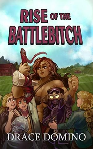 Rise of the Battlebitch by Drace Domino, Cholie