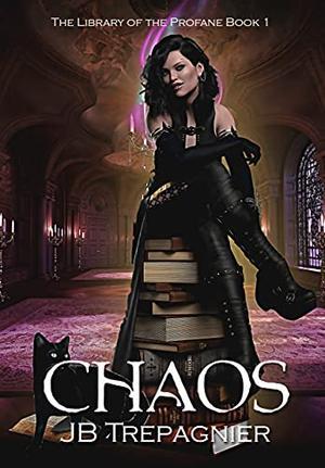 Chaos by J.B. Trepagnier