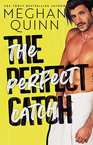 The Perfect Catch by Meghan Quinn