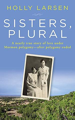 Sisters, Plural: A Novel by Holly Larsen