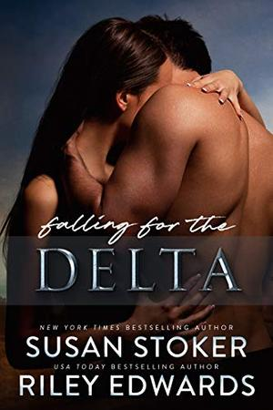 Falling for the Delta by Susan Stoker, Riley Edwards