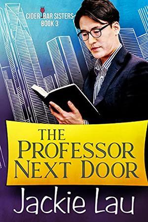 The Professor Next Door by Jackie Lau