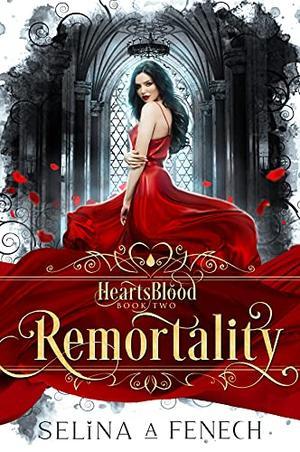 Remortality by Selina A. Fenech