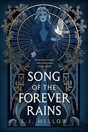Song of the Forever Rains by E.J. Mellow