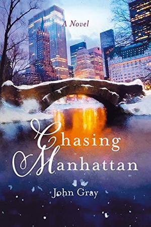 Chasing Manhattan: A Novel by John Gray