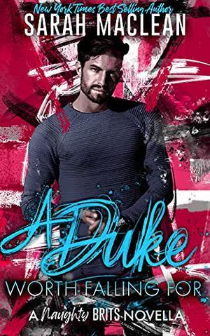 A Duke Worth Falling For: A Secret Duke Novella by Sarah MacLean