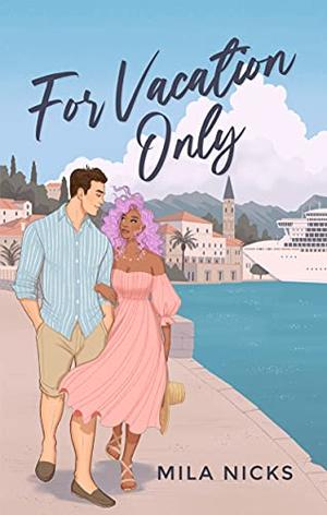 For Vacation Only by Mila Nicks