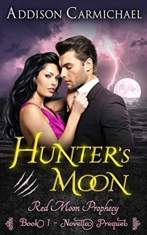 Hunter's Moon by Addison Carmichael