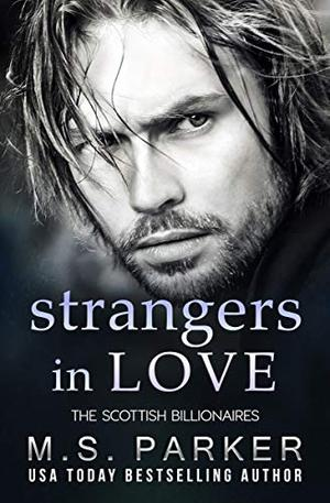 Strangers in Love by M.S. Parker