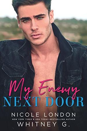 My Enemy Next Door by Nicole London, Whitney G.