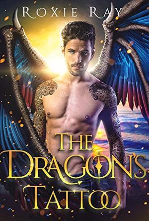 The Dragon's Tattoo by Roxie Ray