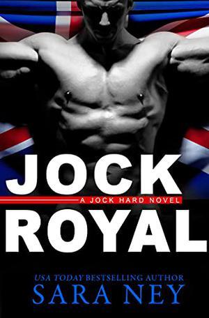 JOCK ROYAL by Sara Ney