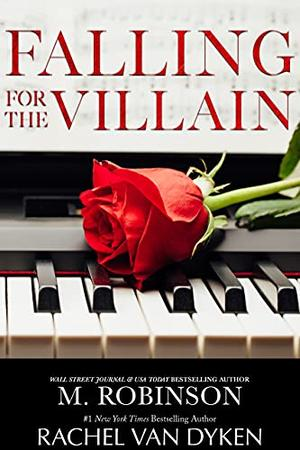 Falling for the Villain by M. Robinson, Rachel Van Dyken