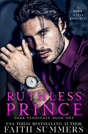 Ruthless Prince by Faith Summers, Khardine Gray