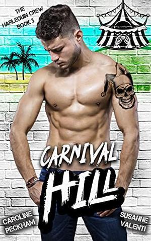 Carnival Hill by Caroline Peckham, Susanne Valenti