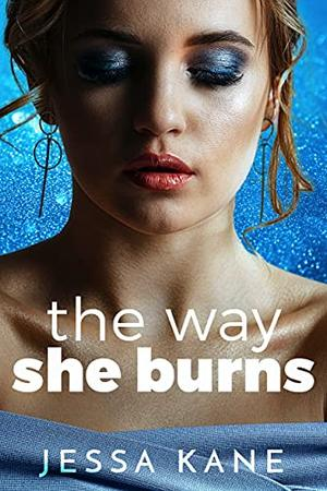 The Way She Burns by Jessa Kane