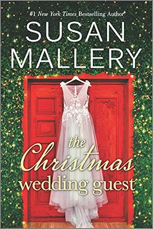 The Christmas Wedding Guest by Susan Mallery