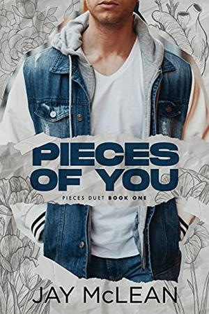 Pieces Of You: Pieces Duet Book 1 by Jay McLean
