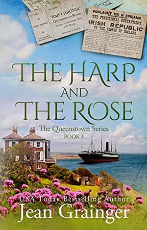 The Harp and the Rose: The Queenstown Series - Book 3 by Jean Grainger