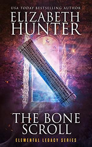 The Bone Scroll by Elizabeth Hunter