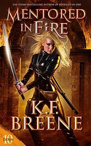 Mentored in Fire (Demon Days & Vampire Nights) by K.F. Breene