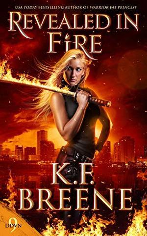 Revealed in Fire (Demon Days & Vampire Nights) by K.F. Breene