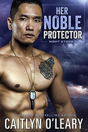 Her Noble Protector: A Navy SEAL Romance by Caitlyn O'Leary