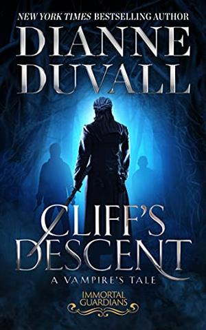 Cliff's Descent: A Vampire's Tale by Dianne Duvall