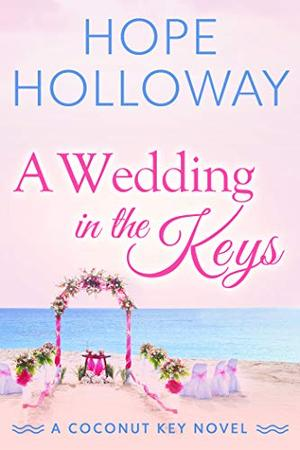 A Wedding in the Keys by Hope Holloway