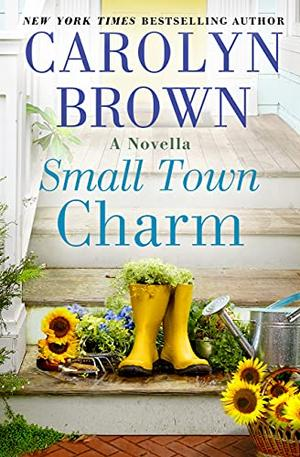 Small Town Charm by Carolyn Brown