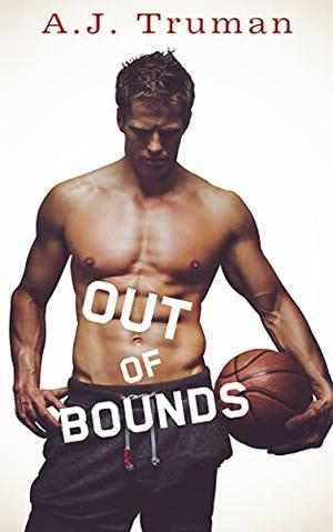 Out of Bounds by A.J. Truman