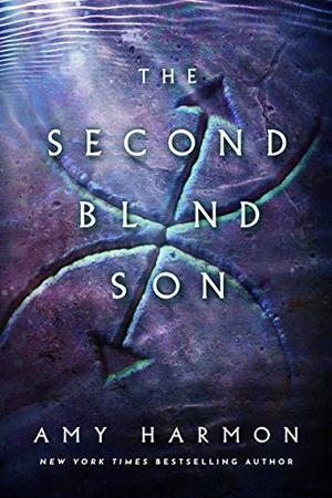The Second Blind Son (The Chronicles of Saylok) by Amy Harmon