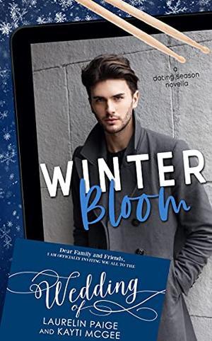 Winter Bloom by Laurelin Paige, Kayti McGee