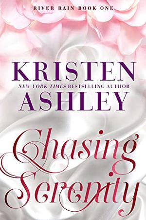 Chasing Serenity by Kristen Ashley