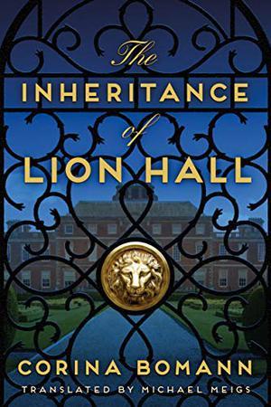The Inheritance of Lion Hall by Corina Bomann, Michael Meigs