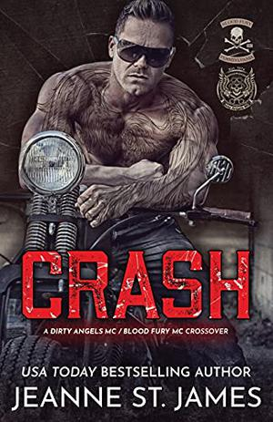 Crash: A Dirty Angels MC/Blood Fury MC Crossover by Jeanne St. James
