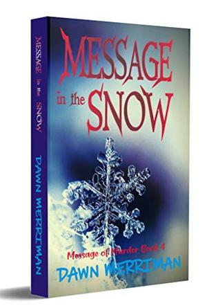 MESSAGE in the SNOW: A holiday psychic thriller mystery by Dawn Merriman