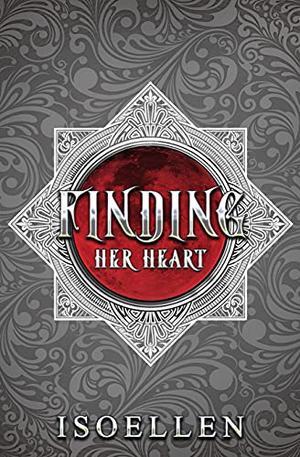 Finding Her Heart by Isoellen